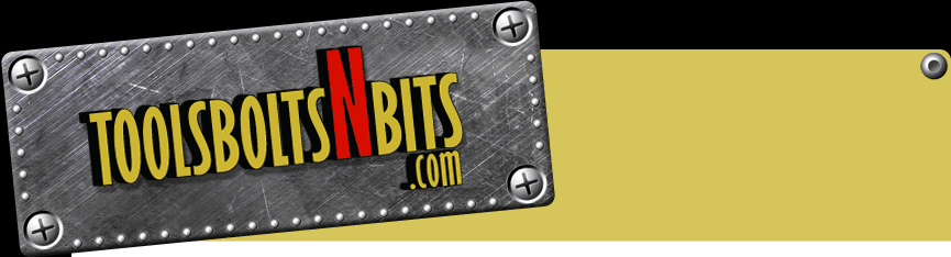 ToolsBoltsNBits.com - Your Online Source for Tools, Bolts and Bits